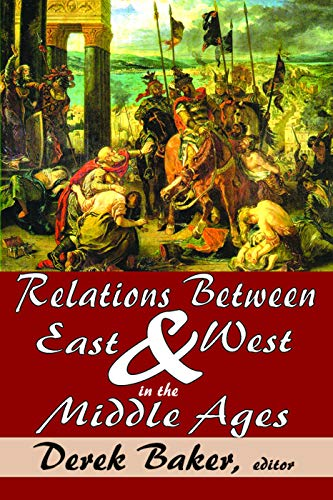 9780202363325: Relations Between East and West in the Middle Ages