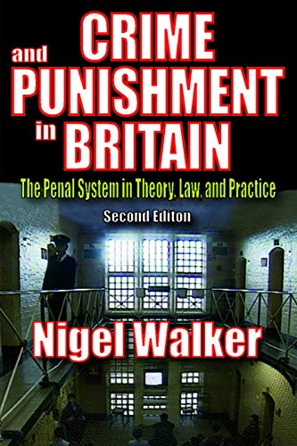 9780202363516: Crime and Punishment in Britain: The Penal System in Theory, Law, and Practice