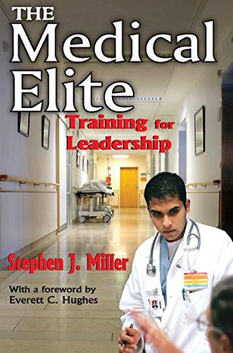 9780202363585: The Medical Elite: Training for Leadership