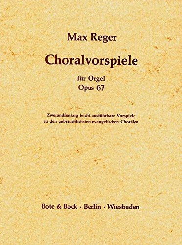 9780202500300: BOTE AND BOCK REGER MAX - 52 EASY CHORALE PRELUDES OP. 67 - ORGAN Partition classique Piano - instrument à clavier Orgue