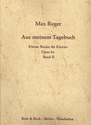 9780202500744: BOTE AND BOCK REGER MAX - AUS MEINEM TAGEBUCH OP.82 BAND II - PIANO Partition classique Piano - instrument à clavier Piano