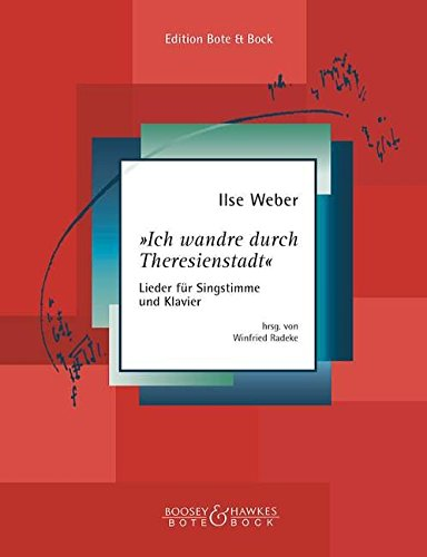 9780202523262: BOTE AND BOCK WEBER ILSE - ICH WANDRE DURCH THERESIENSTADT - VOICE AND PIANO Partition classique Vocale - chorale Voix solo, piano