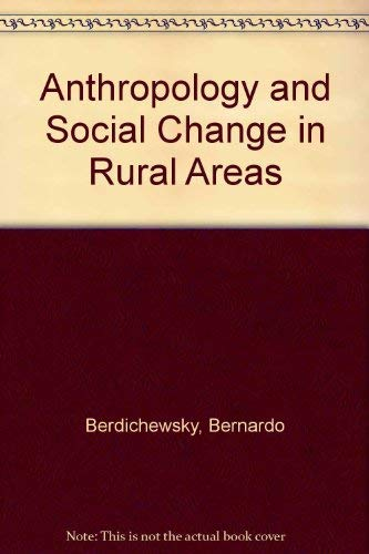 9780202900629: Anthropology and Social Change in Rural Areas
