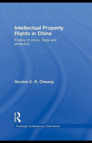 9780203006818: Intellectual Property Rights In China: Politics Of Piracy, Trade And Protection