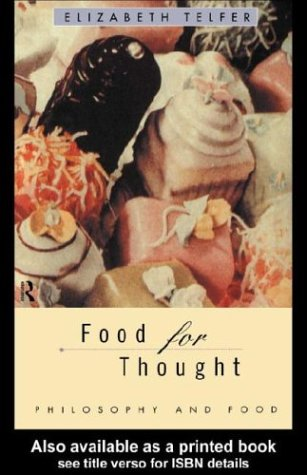 9780203045299: (FOOD FOR THOUGHT: PHILOSOPHY AND FOOD) BY Telfer, Elizabeth(Author)Hardcover Oct-1996