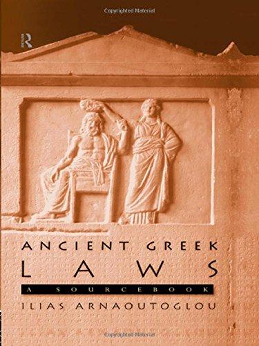 9780203054734: [(Ancient Greek Laws: A Sourcebook )] [Author: Ilias Arnaoutoglou] [Jun-1998]