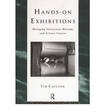 9780203059838: [(Hands-on Exhibitions: Managing Interactive Museums and Science Centres )] [Author: Tim Caulton] [Mar-1998]