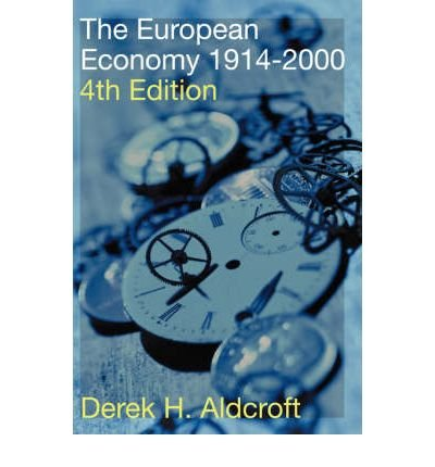 9780203064740: [(The European Economy 1914-2000 )] [Author: Derek H. Aldcroft] [Apr-2001]