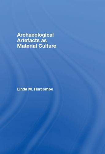 9780203068526: Archaeological Artefacts as Material Culture