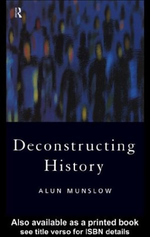 9780203141144: Deconstructing History