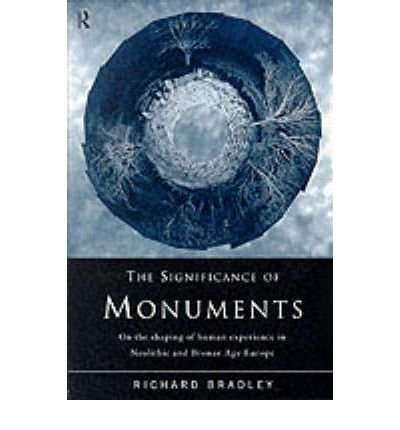 Significance of Monuments (0203159500) by Richard Bradley