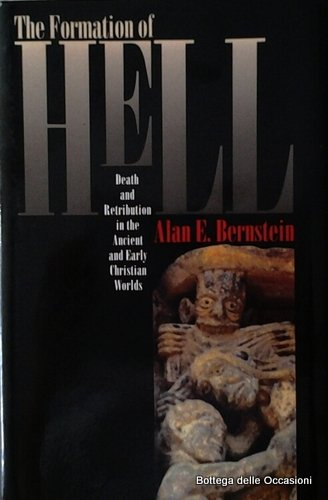 9780203166796: The Formation of Hell: Death and Resurrection in the Ancient and Early Christian Worlds