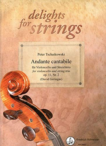 Andante cantabile für Violoncello und Streichtrio: Peter Tschaikowski