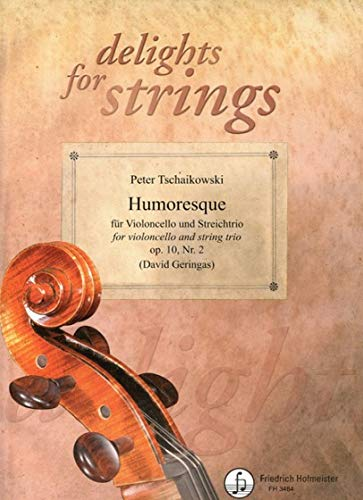 Humoresque für Violoncello und Streichtrio: Peter Tschaikowski