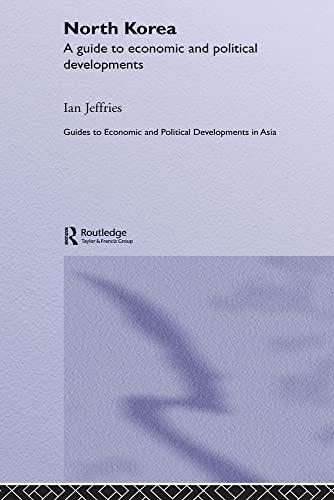9780203482995: North Korea: A Guide to Economic and Political Developments