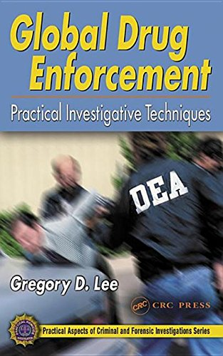 9780203488980: Global Drug Enforcement: Practical Investigative Techniques (Practical Aspects of Criminal & Forensic Investigations)