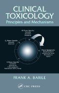 9780203493267: Clinical Toxicology - Principles & Mechanisms (03) by Barile, Frank A [Hardcover (2003)]