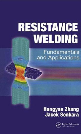 9780203497524: Resistance Welding: Fundamentals and Applications