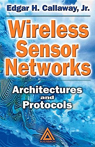 9780203500705: Wireless Sensor Networks: Architectures and Protocols 1st edition by Jr., Edgar H. Callaway published by Auerbach Publications [ Hardcover ]