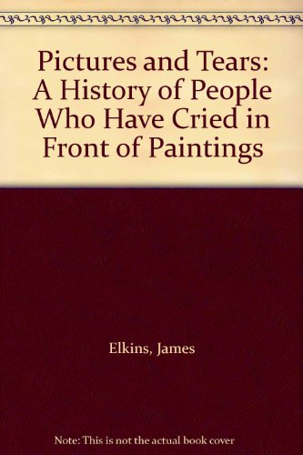 9780203506691: Pictures and Tears: A History of People Who Have Cried in Front of Paintings