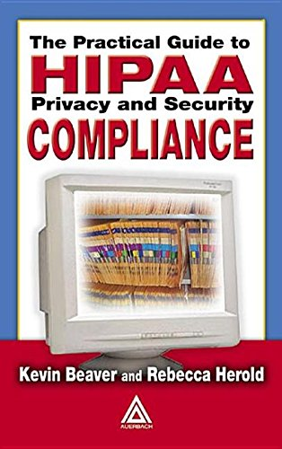 9780203507353: The Practical Guide to HIPAA Privacy and Security Compliance