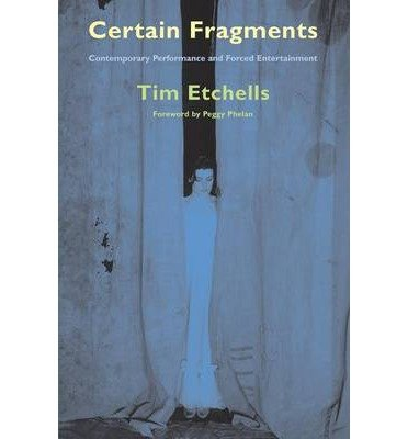 9780203552377: Certain Fragments: Texts and Writings on Performance