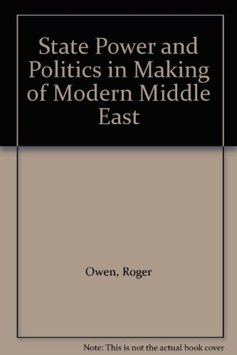 9780203558867: State Power and Politics in Making of Modern Middle East