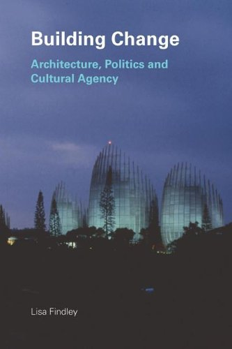 9780203601495: Building Change: Architecture, Politics, And Cultural Agency