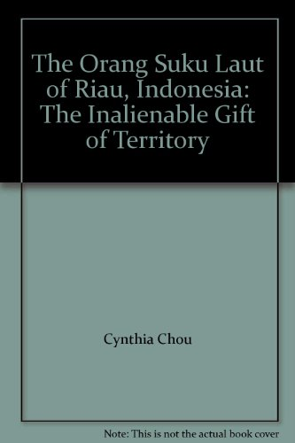 9780203644232: The Orang Suku Laut of Riau, Indonesia: The Inalienable Gift of Territory