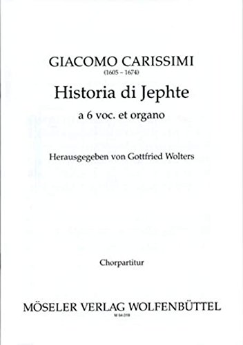 9780203760819: Partitions classique MOSELER CARISSIMI GIACOMO - HISTORIA DI JEPHTE - SOLOISTS (SATB), MIXED CHOIR (SSSATB) AND BASSO CONTINUO Choeur et ensemble vocal