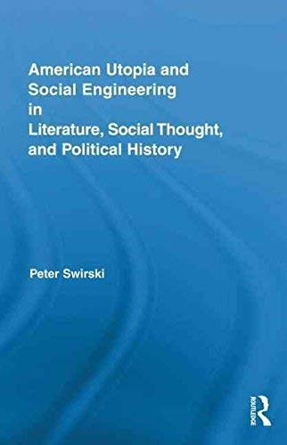 9780203816615: American Utopia and Social Engineering in Literature, Social Thought, and Political History (Routledge Transnational Perspectives on American Literature)