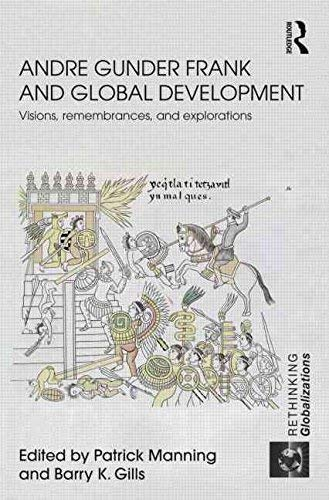 9780203816646: Andre Gunder Frank and Global Development: Visions, Remembrances and Explorations