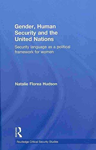 9780203869901: Gender, Human Security and the United Nations: Security Language as a Political Framework for Women