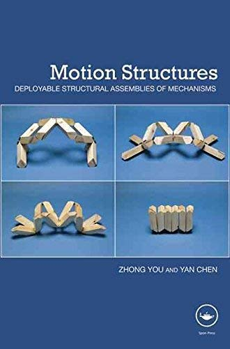 9780203870228: Motion Structures: Deployable Structural Assemblies of Mechanisms