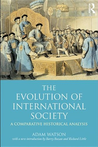 9780203875643: The Evolution of International Society: A Comparative Historical Analysisreissue with a New Introduction by Barry Buzan and Richard Little