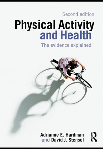 9780203890714: Physical Activity And Health: The Evidence Explained