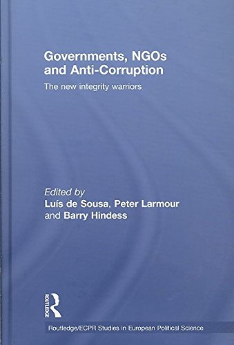 9780203891971: Governments, Ngos and Anti-Corruption: The New Integrity Warriors (Routledge/ECPR Studies in European Political Science)
