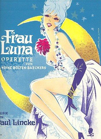 Frau Luna (10 berühmte Lieder aus der: Paul Lincke