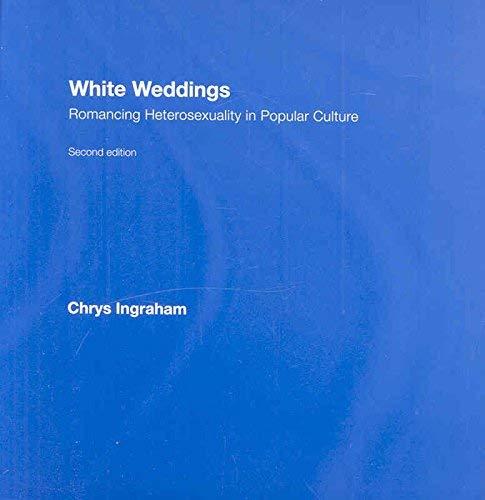 9780203931028: White Weddings: Romancing Heterosexuality in Popular Culture