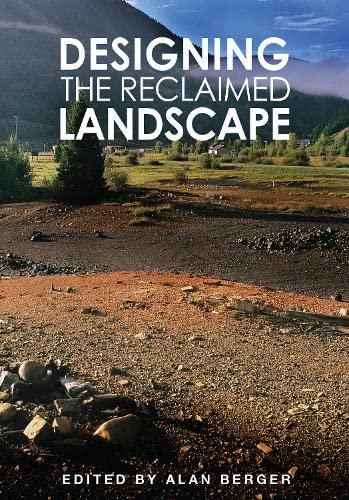 9780203935736: Designing the Reclaimed Landscape