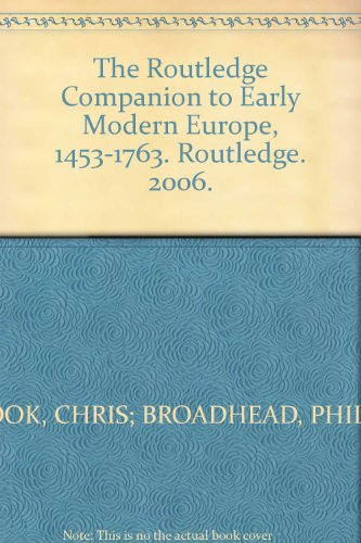 9780203969199: The Routledge Companion to Early Modern Europe, 1453-1763. Routledge. 2006.