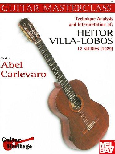 9780204701040: Technique, Analysis & Interpretation Of: Heitor Villa-Lobos: 12 Studies (1929) (Guitar Masterclass)