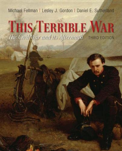 9780205007912: This Terrible War: The Civil War and Its Aftermath (3rd Edition)