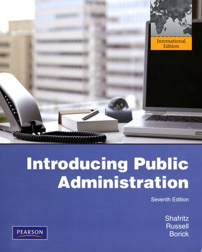 Introducing Public Administration: International Edition: Shafritz, Jay M.;