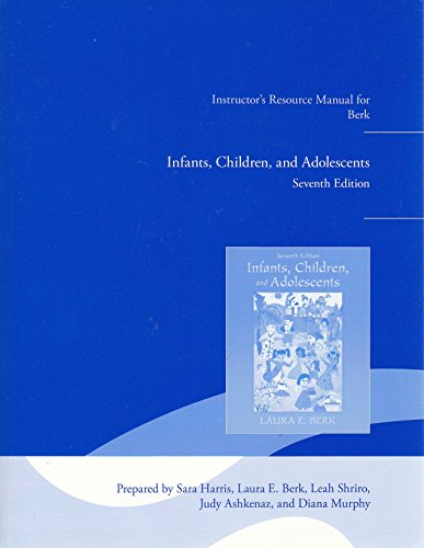 9780205010530: Instructor's Resource Manual for Berk Infants, Children, and Adolescents Seventh Edition