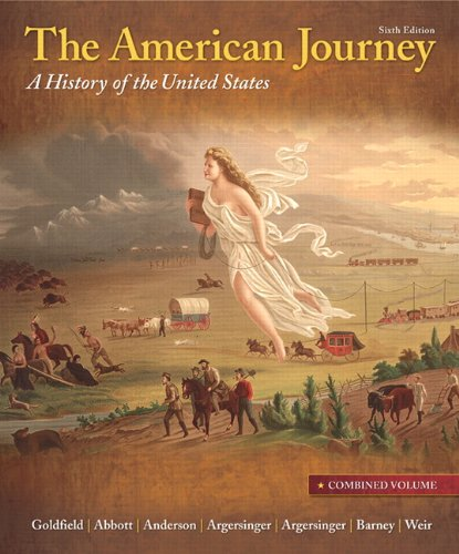 The American Journey: Combined Volume (6th Edition): Goldfield, David H.;