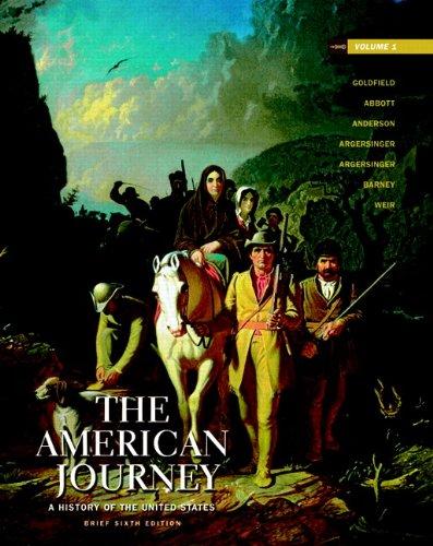 American Journey,The: Brief Edition, Volume 1 (6th: David H. Goldfield;