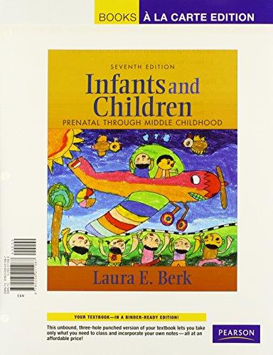 9780205011094: Infants and Children: Prenatal Through Middle Childhood: Books a la Carte Edition
