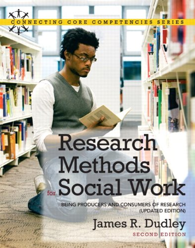 Research Methods for Social Work: Being Producers: James R. Dudley
