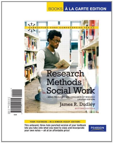9780205011315: Research Methods for Social Work: Being Producers and Consumers of Research (Updated Edition), Books a la Carte Edition (2nd Edition) (Connecting Core Competencies Series)